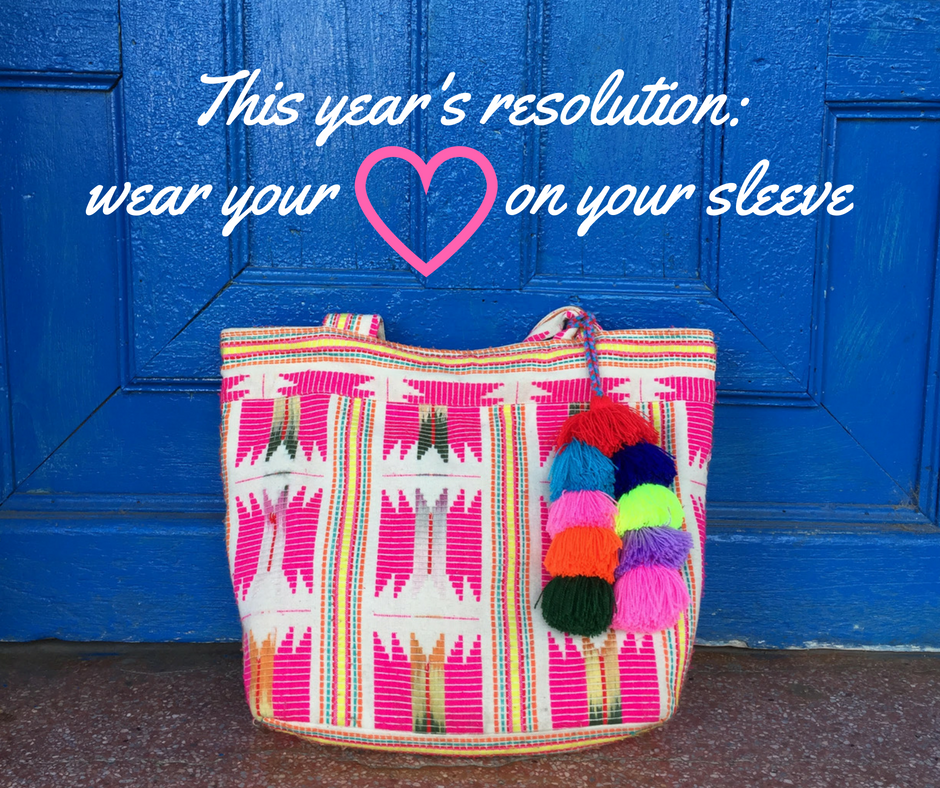 New Year's Resolution: Wear our heart on our sleeve, literally!