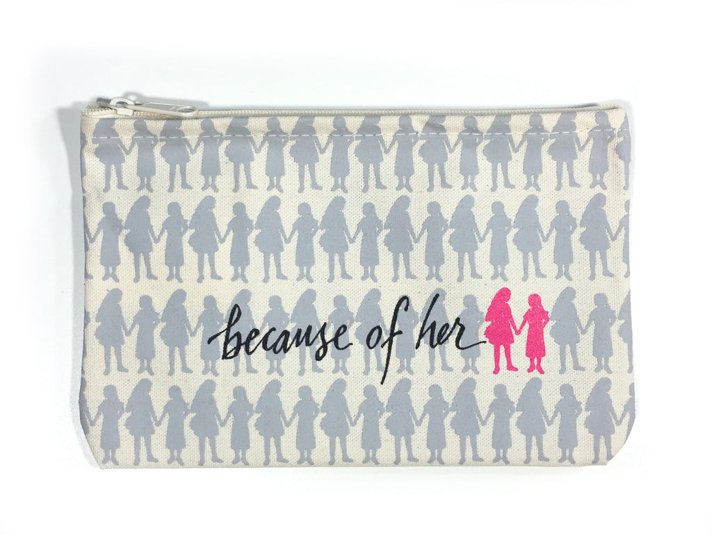 "canvas zip pouch with gray and pink girls print and words ""because of her"""