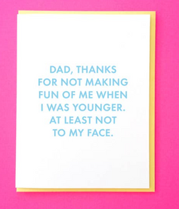Dad, Thanks... To My Face Card