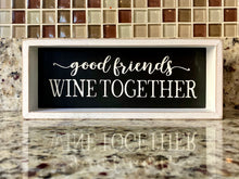 Load image into Gallery viewer, Good Friends Wine Together Decor - Shooting Starz Shopette