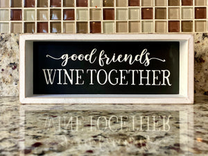 Good Friends Wine Together Decor - Shooting Starz Shopette