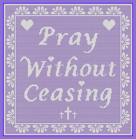 Pray Without Ceasing - Wall Decor - Filet Crochet Pattern and Charts