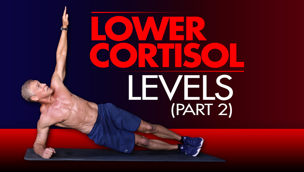 How To Lower High Cortisol Levels Part 2