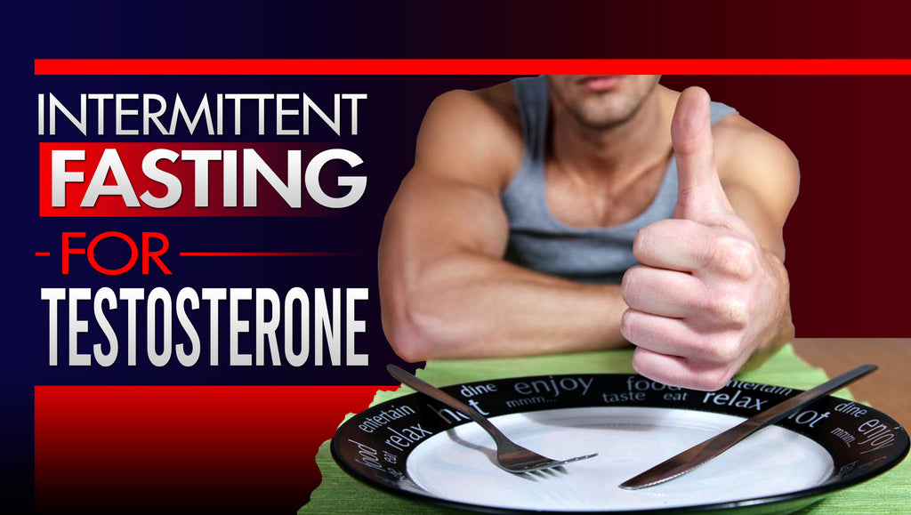 How To Use Intermittent Fasting To Increase Testosterone Levels