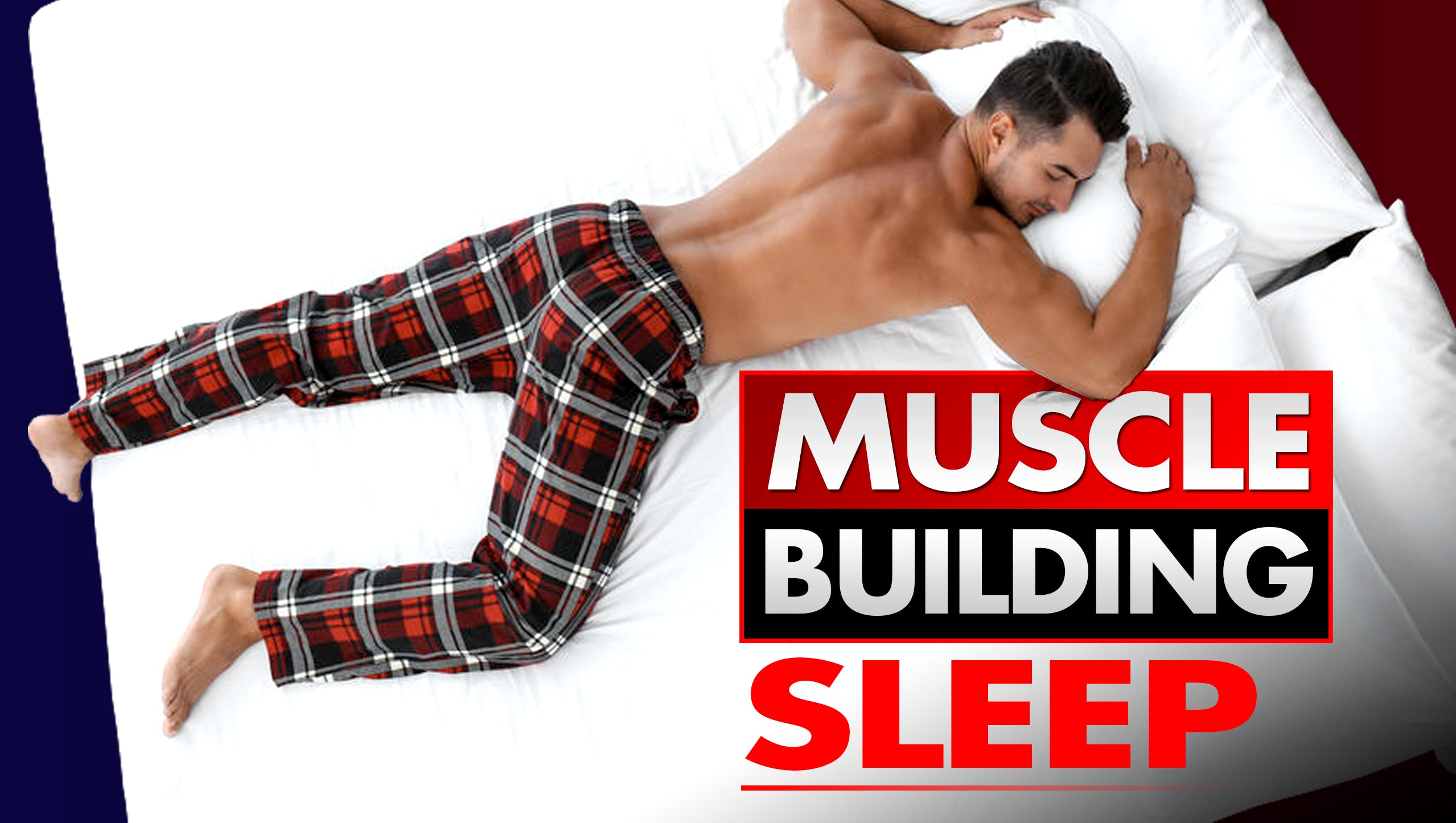 Is It Really Possible To Build Muscle While You Sleep?