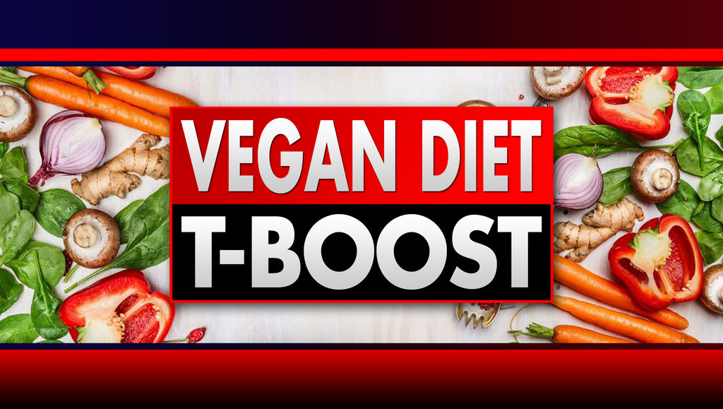 The Ultimate Vegan Testosterone Booster Diet