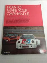 Load image into Gallery viewer, VTG 1976 How To Make Your Car Handle Fred Puhn High Performance Original Book