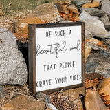 Be Such A Beautiful Soul | Framed Painted Wood Sign