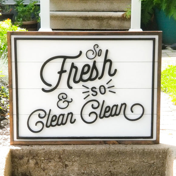 So Fresh and So Clean Clean | Framed Shiplap 3D Wood Sign