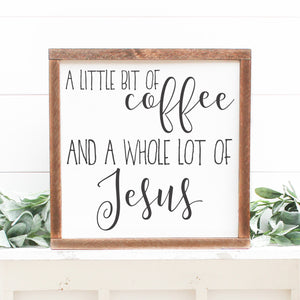 A Little Bit of Coffee | Framed Painted Wood Sign