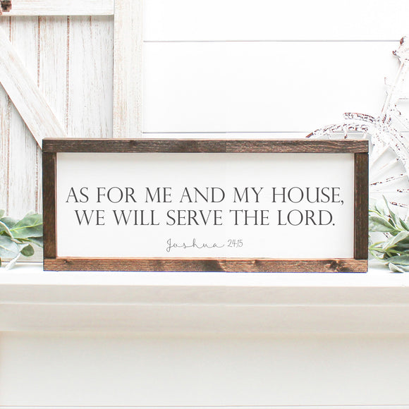 As For Me and My House, We Will Serve the Lord | Framed Painted Wood Sign