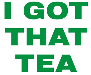 LYONESS DESIGNZ- I GOT THAT TEA (TRUE EVERLASTING ABUNDANCE)-RELAXED -METALLIC / FOIL