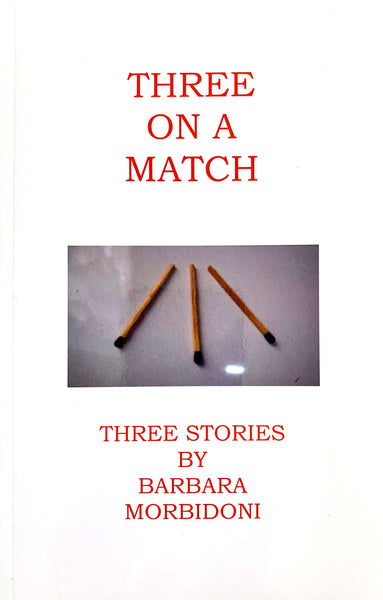 Three On A Match - Three Stories by Barbara Morbidoni