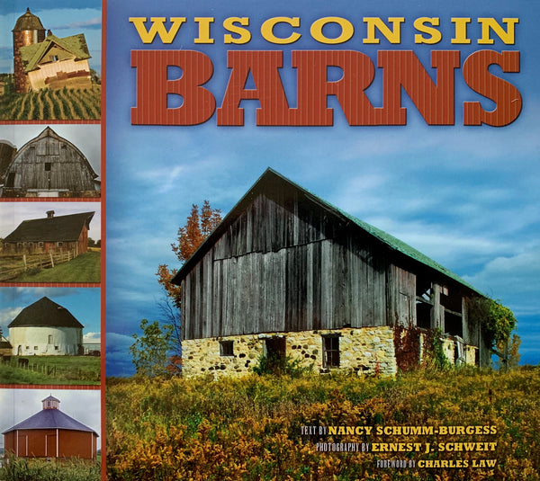 Wisconsin Barns by Nancy Schumm-Burgess and photographer Ernest J. Schweit