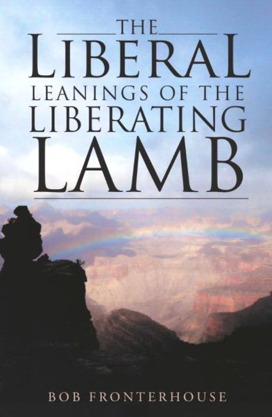 The Liberal Leanings of the Liberating Lamb by Bob Fronterhouse