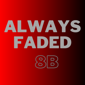 Always Faded - 8