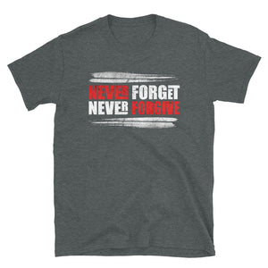 "Black unisex T shirt saying "" never forget, never forgive."" 