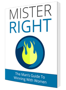 Mr. Right E-Book | HELP GETTING DATES WITH WOMEN - Everything Man Shop