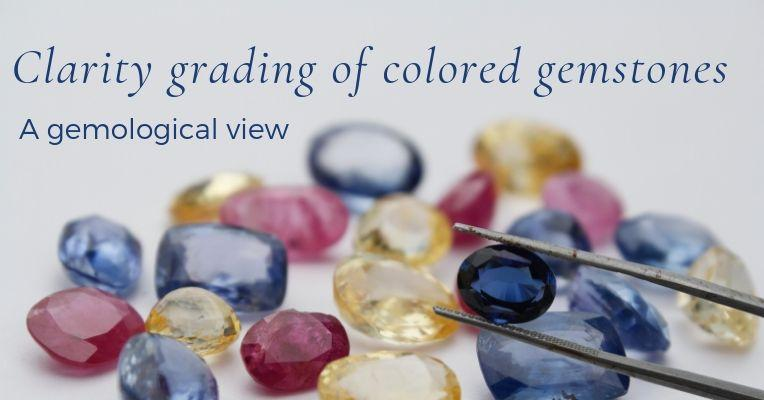 Clarity grading of colored gemstones: A Reality Check