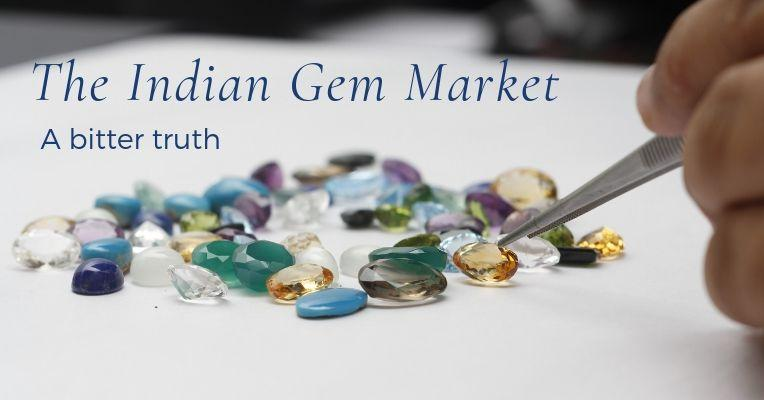 An inside view of the Indian gem market. A bitter truth.