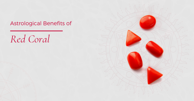 Astrological Benefits of Red Coral Gemstone
