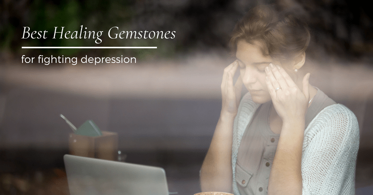 Best Healing Gemstones for Fighting Depression
