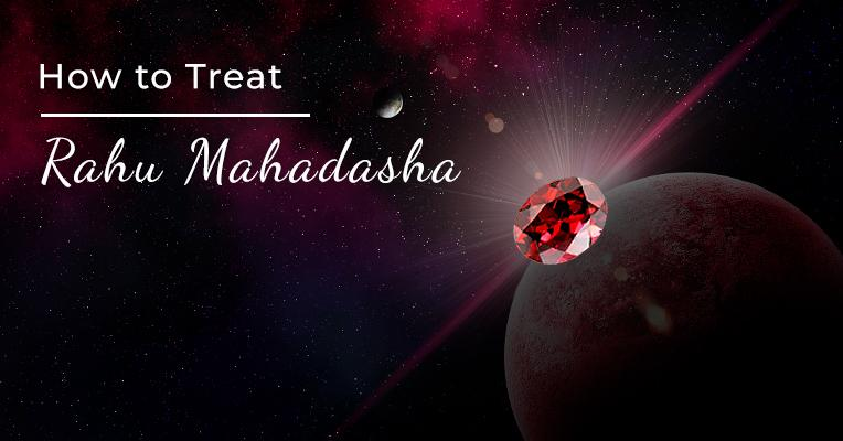 How to treat Rahu Mahadasha