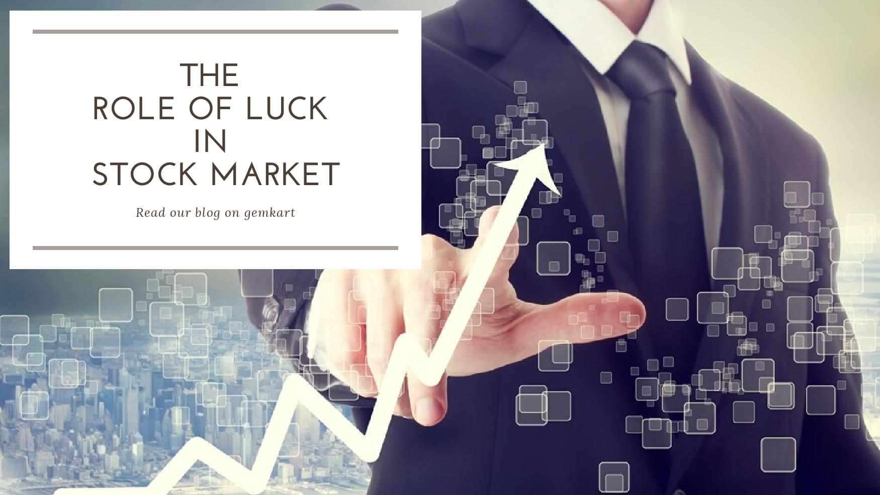 The Role of Luck in Stock Market