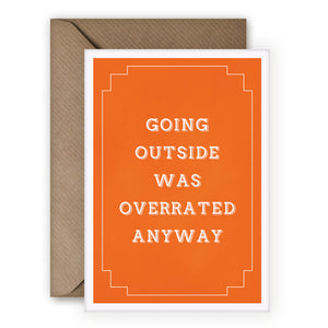 Simple Things 'Outside Was Overrated Anyway' Card - MoMuse Jewellery