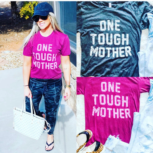 One Tough Mother Tees