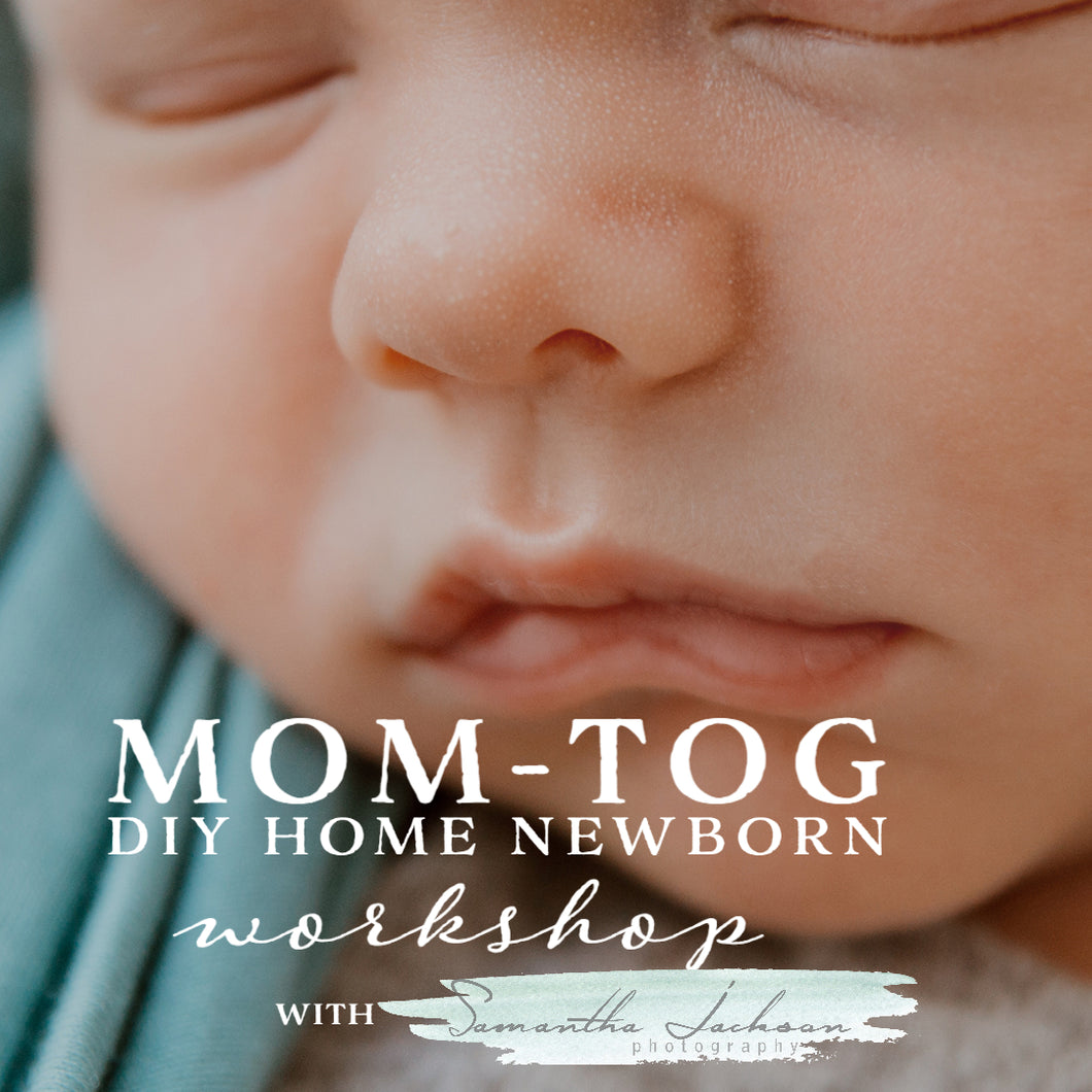 Workshop -  Mom-Tog Photographing Your Newborn at Home