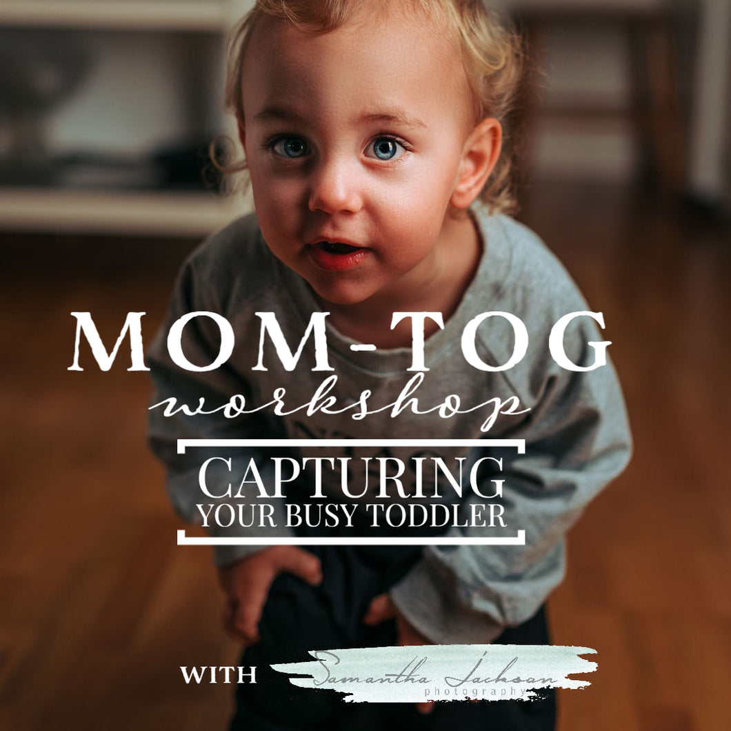 Workshop - Mom-Tog - Capturing your busy Toddler