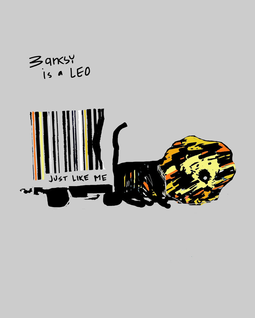 BANKSY is a Leo just like me!