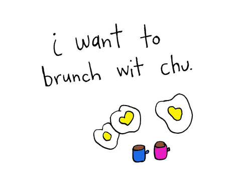 I Want To Brunch With You