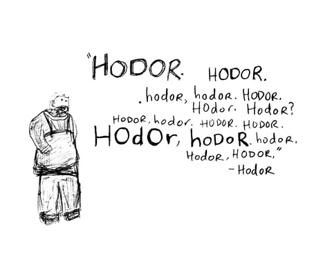 Hodor : For All Occasions, He Says It Best
