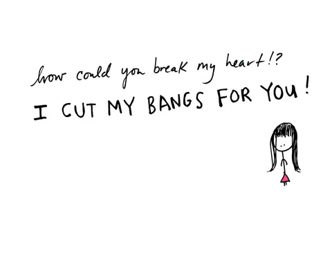 I Cut My Bangs For You