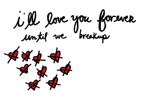 I'll Love You Forever Until We Break Up