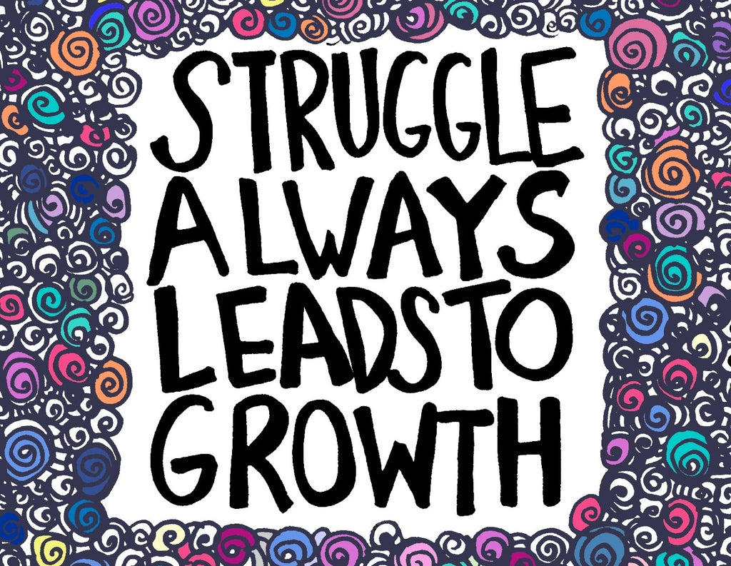 Struggle Always Leads To Growth