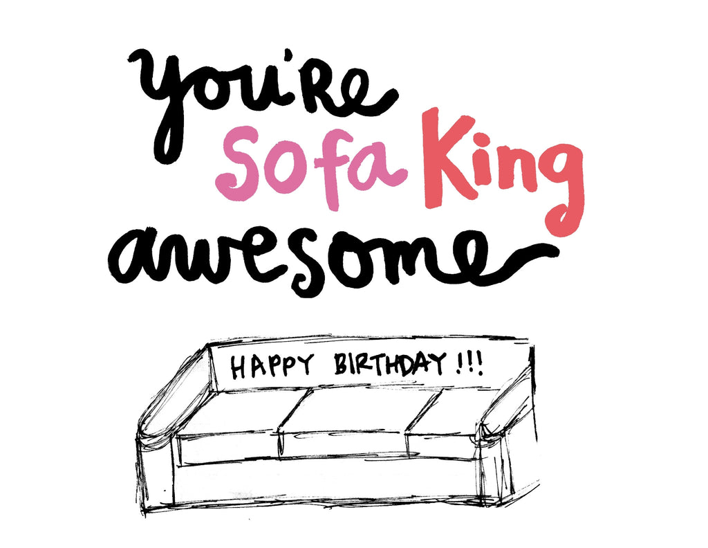 You're Sofa King Awesome