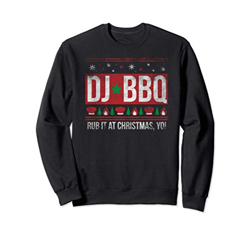 DJ BBQ RUB IT AT CHRISTMAS JUMPER NOVELTY MEN & WOMENS Sweatshirt