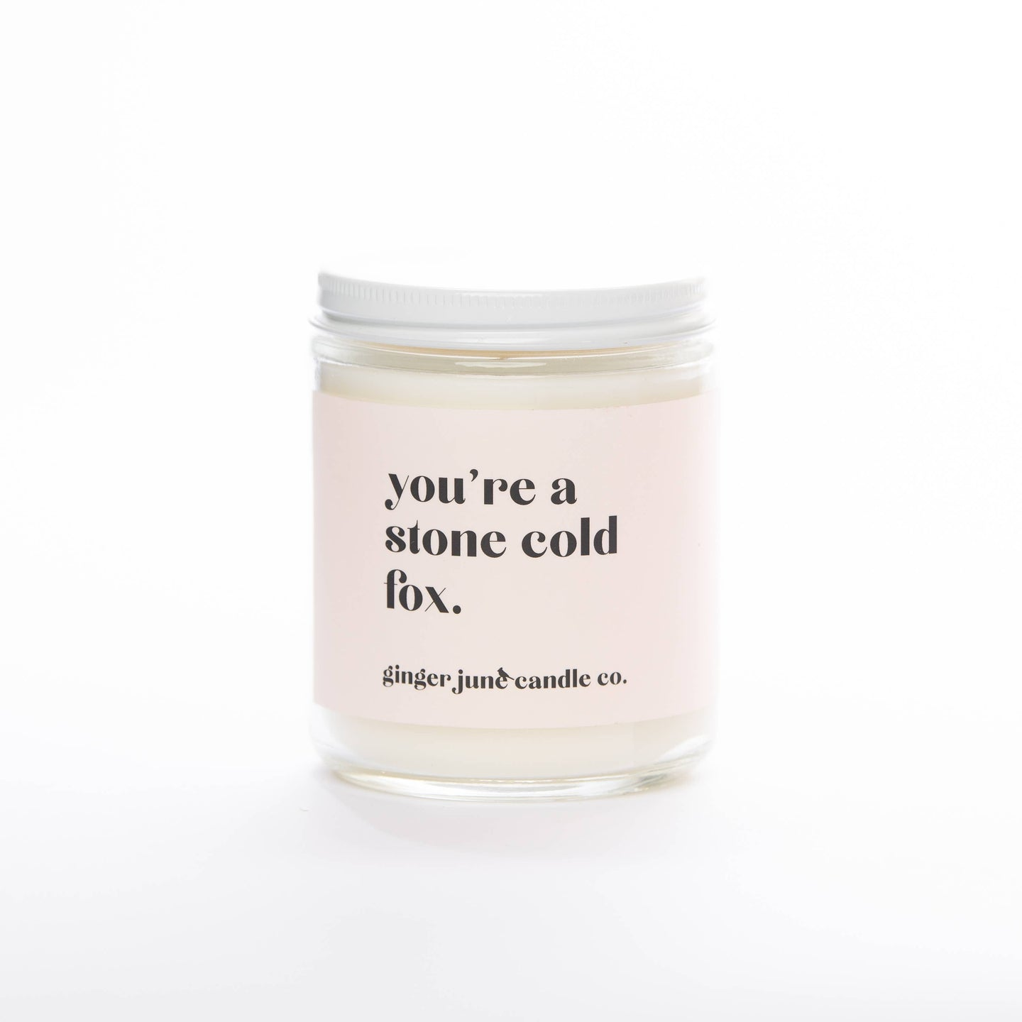 YOU'RE A STONE COLD FOX • NON TOXIC SOY CANDLE