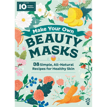 Load image into Gallery viewer, Make Your Own Beauty Masks: 38 Simple All-Natural Recipes