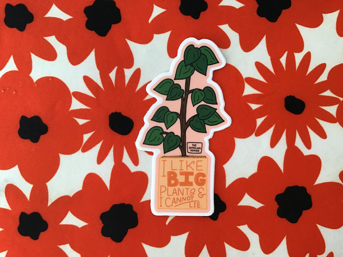I Like Big Plants Sticker