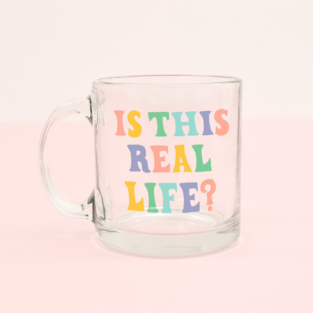 Is This Real Life Glass Mug