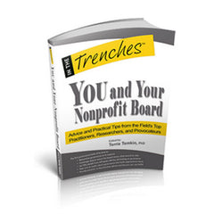 YOU and Your Nonprofit Board: Advice and Tips from the Field's Top Practitioners, Researchers, and Provocateurs