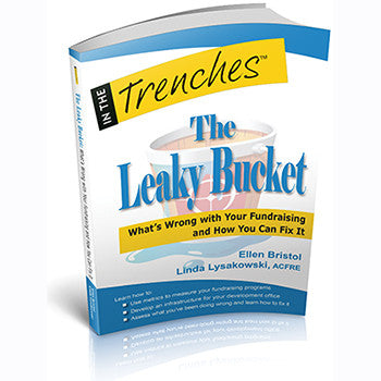 The Leaky Bucket: What's Wrong with Your Fundraising and How You Can Fix It