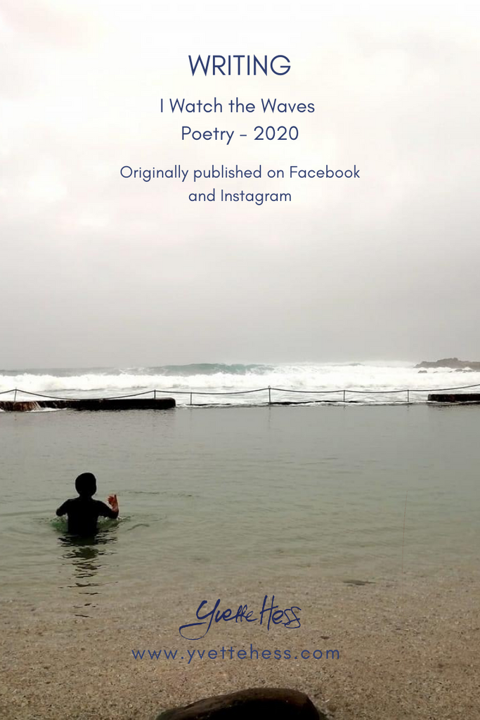 "Writing - ""I watch the Waves"" - 2020 -  Poetry"