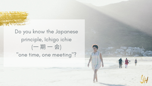 Ichigo Ichie - One lifetime, one Encounter