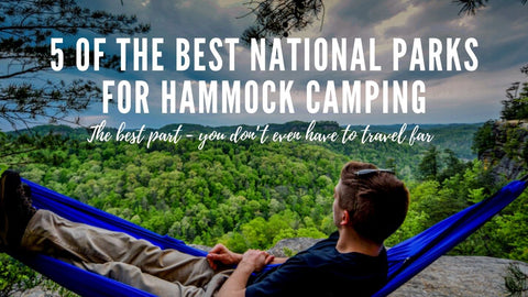 5 of the best national parks for hammock camping