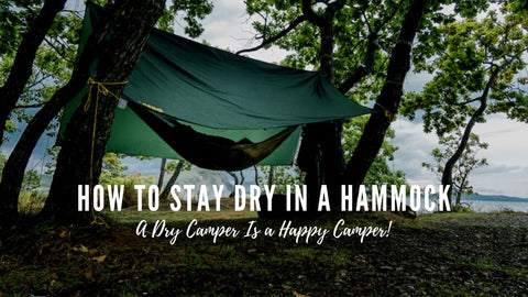 How to stay dry in a hammock when camping